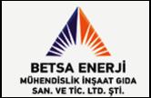 Betsa Enerji Mühendislik İnşaat Gıda SAN. ve TİC. LTD. ŞTİ.